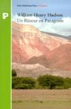 William-Henry Hudson - Un flâneur en Patagonie.