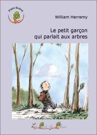William Herremy - Le petit garçon qui parlait aux arbres.