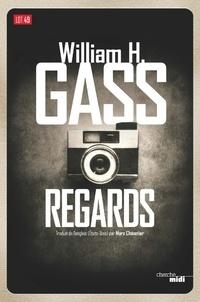 William Howard Gass - Regards - Nouvelles longues et brèves.