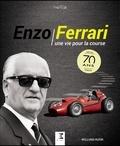 William Huon - Enzo Ferrari - Une vie pour la course.
