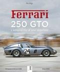 William Huon - Ferrari 250 GTO - L'empreinte d'une légende 1962-1964.