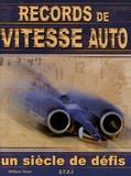 William Huon - Records de vitesse auto - Un siècle de défis.
