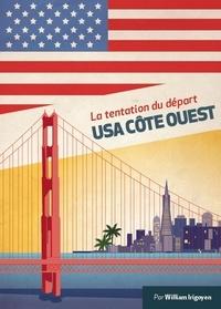 William Irigoyen - La tentation du départ - USA Côte Ouest.