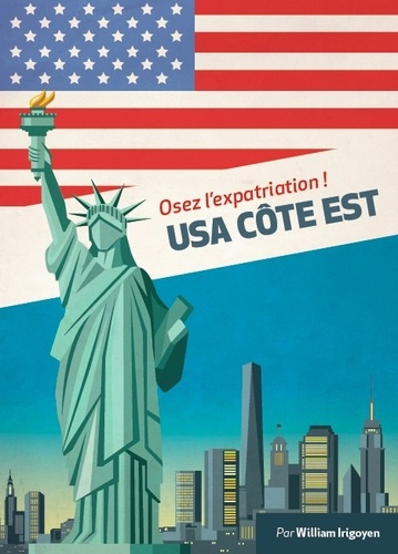 Osez l'expatriation !. USA Côte Est
