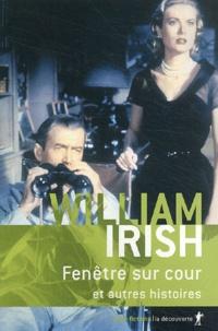 William Irish - Fenêtre sur cour et autres histoires.
