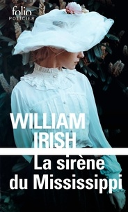 William Irish - La sirène du Mississippi.