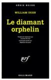 William Irish - Le diamant orphelin.