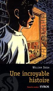 William Irish - Une incroyable histoire.