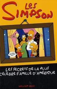 William Irvin - Les Simpson, les secrets de la plus célèbre famille d'Amérique.