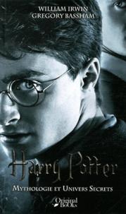 William Irwin et Gregory Bassham - Harry Potter - Mythologie et univers secrets.