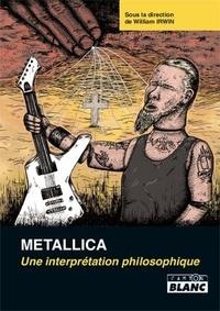 William Irwin - Metallica - Une interprétation philosophique.