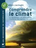 William-J Burroughs - Comprendre le climat - La dynamique, les phénomènes, l'histoire, les régions, l'avenir.