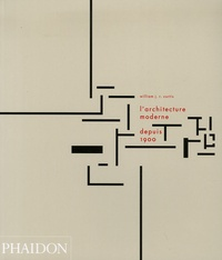 William-J-R Curtis - L'architecture moderne depuis 1900.