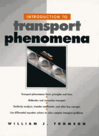 William-J Thomson - Introduction to Transport Phenomena.