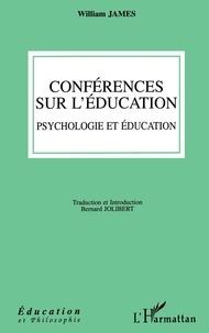 William James - Conférences sur l'éducation - Psychologie et éducation.