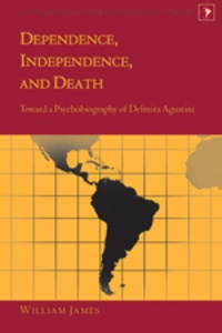 William James - Dependence, Independence, and Death - Toward a Psychobiography of Delmira Agustini.