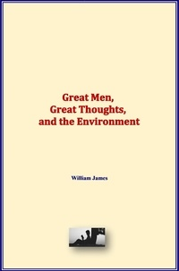 William James - Great Men, Great Thoughts, and the Environment.