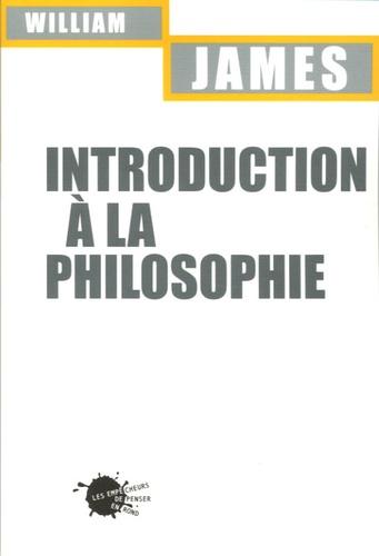 William James - Introduction à la philosophie.
