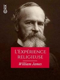 William James et Frank Abauzit - L'Expérience religieuse - Essai de psychologie descriptive.