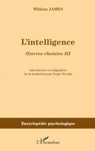 William James - L'intelligence - Oeuvres choisies III.