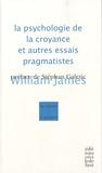 William James - La psychologie de la croyance et autres essais pragmatistes.