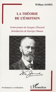 William James - La théorie de l'émotion.