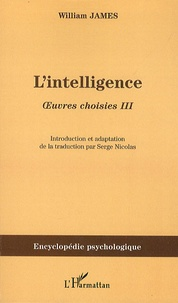 William James - Oeuvres choisies - Volume 3, L'intelligence.