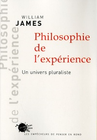 William James - Philosophie de l'expérience - Un univers pluraliste.