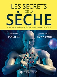 William Janssens et Christophe Bonnefont - Les secrets de la sèche.