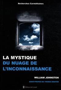 William Johnston - La Mystique du Nuage de l'Inconnaissance.