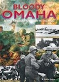 William Jordan - Bloody Omaha and the Assault on Pointe du Hoc.