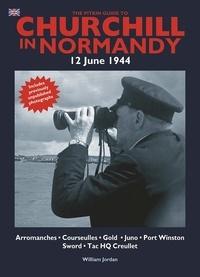 William Jordan - Churchill en Normandie - 12 juin 1944.