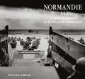 William Jordan - Normandie 44 - Le débarquement et la bataille de Normandie.
