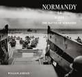 William Jordan - Normandy 44 - D Day and the Battle of Normandy.
