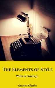 William Jr. Strunk - The Elements of Style.
