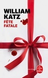 William Katz - Fête fatale.