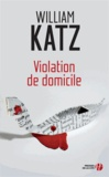 William Katz - Violation de domicile.