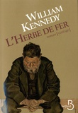 William Kennedy - L'herbe de fer.