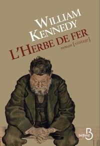 William Kennedy - L'herbe de fer.