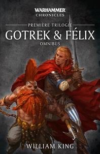 William King - Gotrek et Félix Omnibus : Première trilogie.