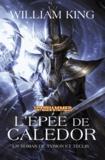 William King - Tyrion et Teclis Tome 2 : L'épée de Caledor.