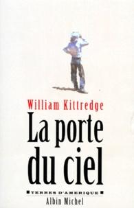 La porte du ciel - William Kittredge |