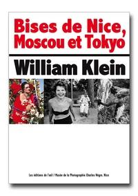 William Klein - Bises de Nice, Moscou et Tokyo.