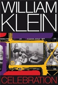 William Klein - William Klein Celebration.