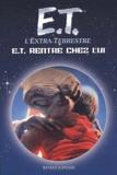 William Kotzwinkle et Steven Spielberg - E. - T. l'extra-terrestre : E.T. rentre chez lui.