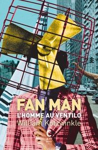 William Kotzwinkle - Fan Man - L'homme au ventilo.