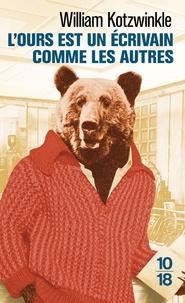 Meilleur forum pour télécharger des livres L'ours est un écrivain comme les autres par William Kotzwinkle (Litterature Francaise) PDF MOBI ePub 9782264065797