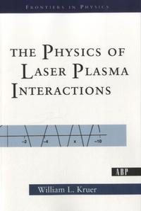 The Physics of Laser Plasma Interactions - William L. Kruer |