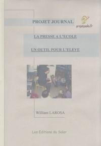 La presse à l'école : un outil pour l'élève- Projet journal - William Larosa |