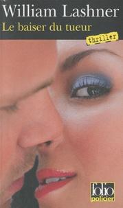 William Lashner - Le baiser du tueur - Une enquête de Victor Carl.